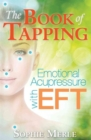 The Book of Tapping : Emotional Acupressure with EFT - Book
