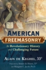 American Freemasonry : Its Revolutionary History and Challenging Future - Book