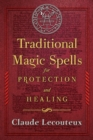 Traditional Magic Spells for Protection and Healing - Book