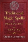 Traditional Magic Spells for Protection and Healing - eBook