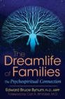The Dreamlife of Families : The Psychospiritual Connection - Book