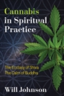 Cannabis in Spiritual Practice : The Ecstasy of Shiva, the Calm of Buddha - eBook