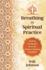 Breathing as Spiritual Practice : Experiencing the Presence of God - Book