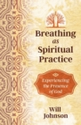Breathing as Spiritual Practice : Experiencing the Presence of God - eBook