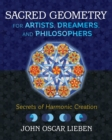 Sacred Geometry for Artists, Dreamers, and Philosophers : Secrets of Harmonic Creation - Book