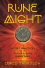 Rune Might : The Secret Practices of the German Rune Magicians - Book