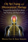 Chi Nei Tsang and Microcurrent Therapy : Energy Massage for Pain Relief, Self-Healing, and Rejuvenation - Book