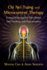 Chi Nei Tsang and Microcurrent Therapy : Energy Massage for Pain Relief, Self-Healing, and Rejuvenation - eBook