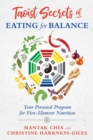 Taoist Secrets of Eating for Balance : Your Personal Program for Five-Element Nutrition - eBook