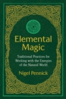 Elemental Magic : Traditional Practices for Working with the Energies of the Natural World - Book