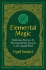 Elemental Magic : Traditional Practices for Working with the Energies of the Natural World - eBook