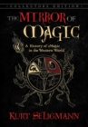 The Mirror of Magic : A History of Magic in the Western World - Book