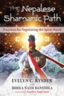 The Nepalese Shamanic Path : Practices for Negotiating the Spirit World - Book