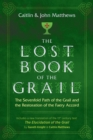 The Lost Book of the Grail : The Sevenfold Path of the Grail and the Restoration of the Faery Accord - Book