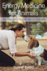 Energy Medicine for Animals : The Bioenergetics of Animal Healing - Book