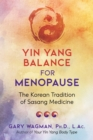 Yin Yang Balance for Menopause : The Korean Tradition of Sasang Medicine - Book