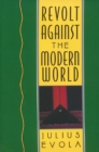 Revolt Against the Modern World : Politics, Religion, and Social Order in the Kali Yuga - eBook