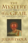 The Mystery of the Grail : Initiation and Magic in the Quest for the Spirit - eBook