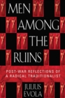 Men Among the Ruins : Post-War Reflections of a Radical Traditionalist - eBook