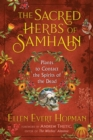 The Sacred Herbs of Samhain : Plants to Contact the Spirits of the Dead - eBook