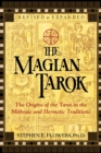 The Magian Tarok : The Origins of the Tarot in the Mithraic and Hermetic Traditions - eBook