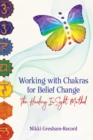 Working with Chakras for Belief Change : The Healing InSight Method - Book