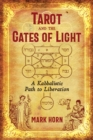 Tarot and the Gates of Light : A Kabbalistic Path to Liberation - Book