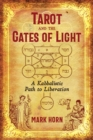 Tarot and the Gates of Light : A Kabbalistic Path to Liberation - eBook