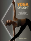 Yoga of Light : Awaken Chakra Energies through the Triangles of Light - eBook