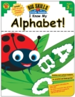 I Know My Alphabet!, Ages 3 - 6 - eBook