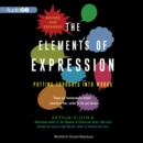 The Elements of Expression, Revised and Expanded Edition : Putting Thoughts into Words - eAudiobook