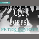 Cop to Corpse : A Peter Diamond Investigation - eAudiobook