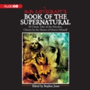 H. P. Lovecraft's Book of the Supernatural : 20 Classic Tales of the Macabre, Chosen by the Master of Horror Himself - eAudiobook