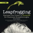 Leapfrogging : Harness the Power of Surprise for Business Breakthroughs - eAudiobook