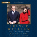 Prince William : The Man Who Will Be King - eAudiobook