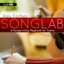Songlab : A Songwriting Playbook for Teens - eAudiobook
