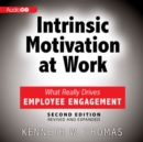 Intrinsic Motivation at Work, 2nd Edition - eAudiobook