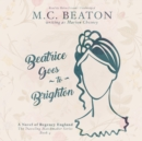 Beatrice Goes to Brighton : A Novel of Regency England - eAudiobook