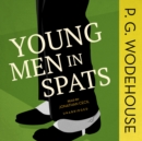 Young Men in Spats - eAudiobook