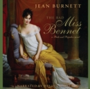 The Bad Miss Bennet : A Pride and Prejudice Novel - eAudiobook