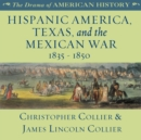Hispanic America, Texas, and the Mexican War - eAudiobook