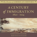 A Century of Immigration : 1820-1924 - eAudiobook