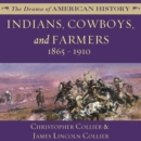 Indians, Cowboys, and Farmers and the Battle for the Great Plains : 1865-1910 - eAudiobook