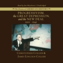 Progressivism, the Great Depression, and the New Deal : 1901-1941 - eAudiobook