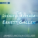 The Dreadful Revenge of Ernest Gallen - eAudiobook