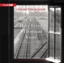 I Have Lived a Thousand Years : Growing Up in the Holocaust - eAudiobook