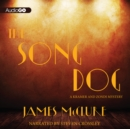 The Song Dog - eAudiobook