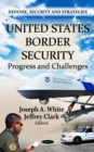 U.S. Border Security: Progress and Challenges - eBook