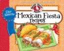 Our Favorite Mexican Fiesta Recipes : Over 60 Zesty Recipes for Favorite South-of-the-Border Dishes - eBook