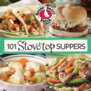 101 Stovetop Suppers : 101 Quick & Easy Recipes That Only use One Pot, Pan or Skillet! - eBook